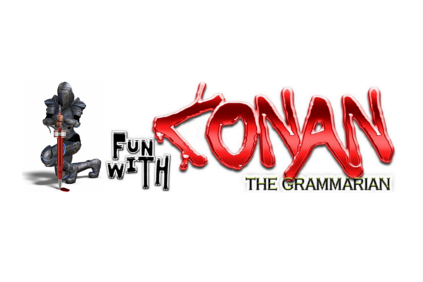 Fun with Conan the Grammarian