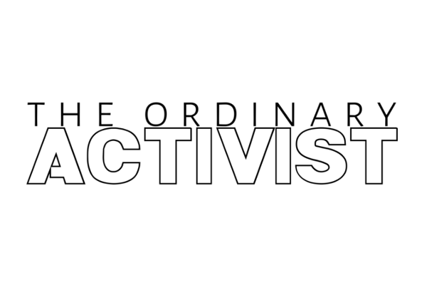 The Ordinary Activist